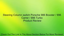 Steering Column switch Porsche 986 Boxster / 996 Carrer / 996 Turbo Review