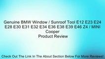 Genuine BMW Window / Sunroof Tool E12 E23 E24 E28 E30 E31 E32 E34 E36 E38 E39 E46 Z4 / MINI Cooper Review