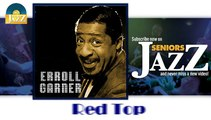 Erroll Garner - Red Top (HD) Officiel Seniors Jazz