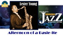 Lester Young - Afternoon of a Basie-ite (HD) Officiel Seniors Jazz