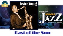 Lester Young - East of the Sun (HD) Officiel Seniors Jazz