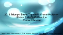 2013 Triumph Street Triple 675 Frame Protector Sliders A9788013 Genuine Review