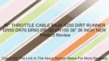 """36"""" THROTTLE CABLE BAJA X250 DIRT RUNNER DR50 DR70 DR90 DR120 DR150 36"""" 36 INCH NEW Review"""