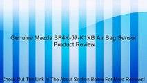 Genuine Mazda BP4K-57-K1XB Air Bag Sensor Review