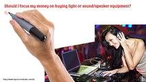 7 - Mobile DJ - Should I Focus My Money On Light Or Sound?