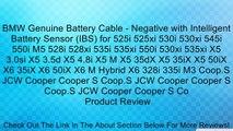 BMW Genuine Battery Cable - Negative with Intelligent Battery Sensor (IBS) for 525i 525xi 530i 530xi 545i 550i M5 528i 528xi 535i 535xi 550i 530xi 535xi X5 3.0si X5 3.5d X5 4.8i X5 M X5 35dX X5 35iX X5 50iX X6 35iX X6 50iX X6 M Hybrid X6 328i 335i M3 Coop