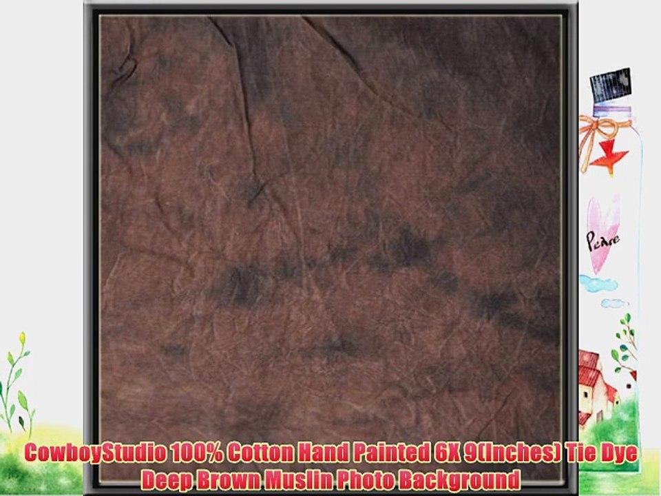 CowboyStudio 100/% Cotton Hand Painted 6 X 9 Tie Dye Deep Brown Muslin Photo Background