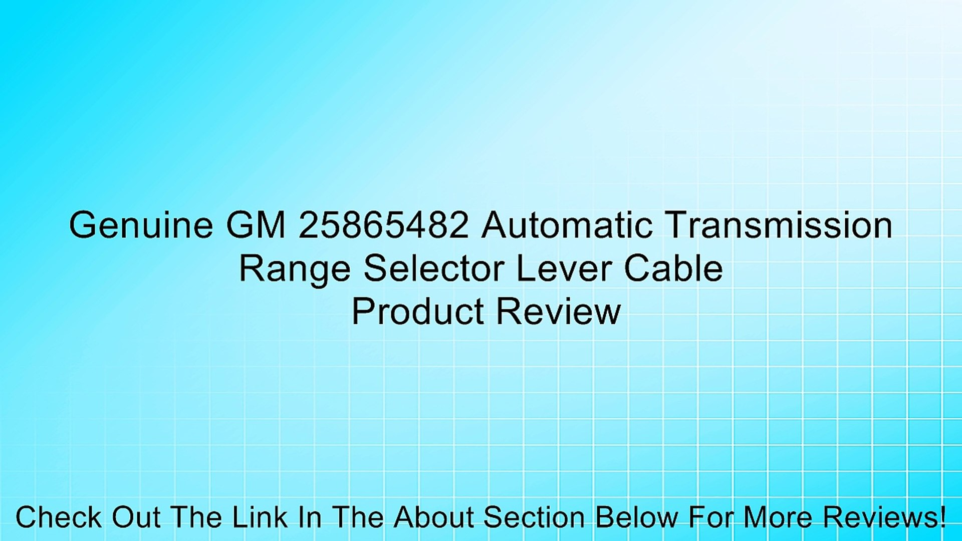 Genuine GM 25865482 Automatic Transmission Range Selector Lever Cable
