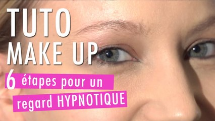 Un regard hypnotisant en 6 étapes - Tuto Make Up