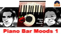 Piano Bar Moods 1 - Part 1 (HD) Officiel Seniors Jazz