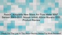 Reach_autoparts New Mass Air Flow Meter MAF Sensor 2003-2011 Nissan Infiniti Altima Murano G35 Review