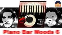 Piano Bar Moods 6 - Part 1 (HD) Officiel Seniors Jazz