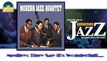 Modern Jazz Quartet - Medley - They Say It's Wonderfull (HD) Officiel Seniors Jazz