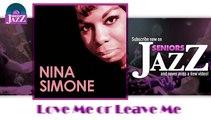 Nina Simone - Love Me or Leave Me (HD) Officiel Seniors Jazz