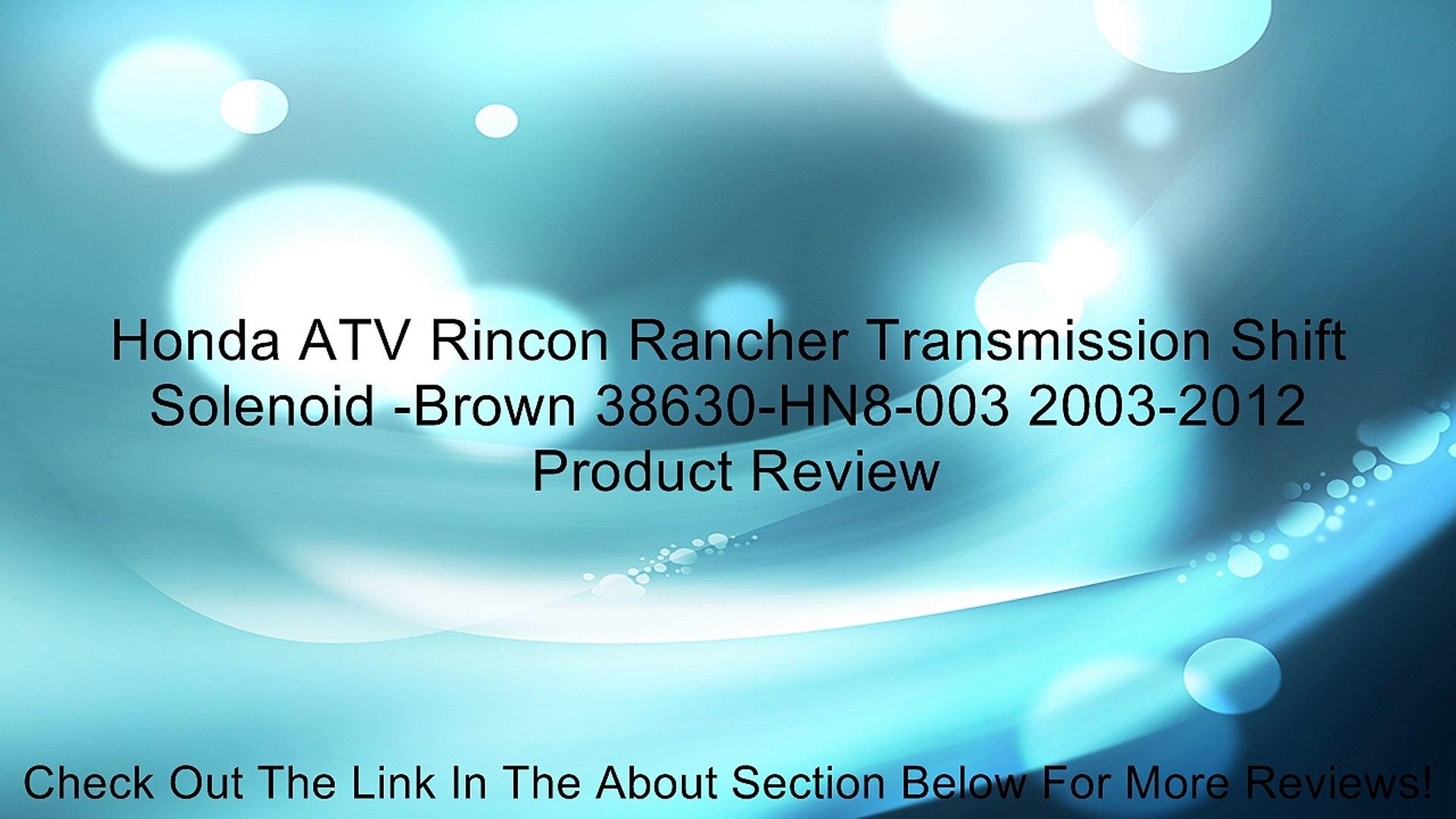 Honda ATV Rincon Rancher Transmission Shift Solenoid -Brown 38630-HN8-003  2003-2012 Review