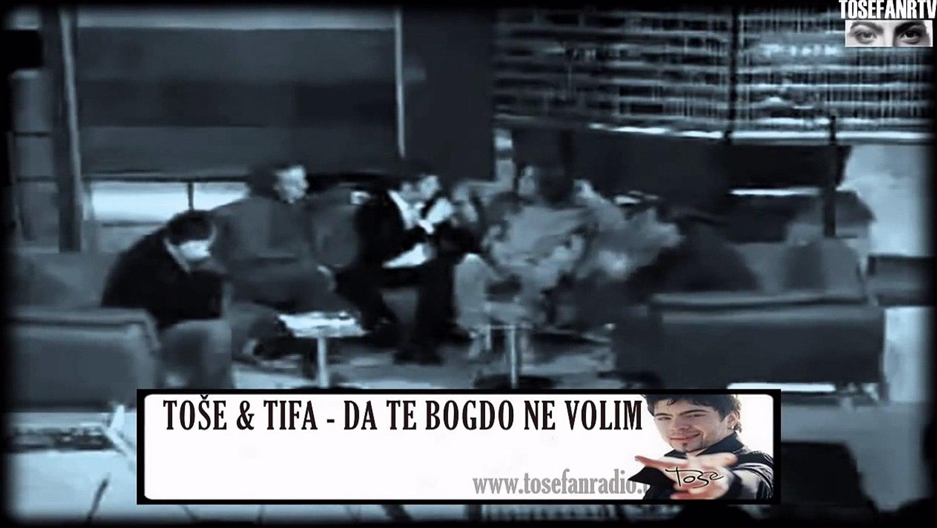 TOSE & TIFA - DA TE BOGDO NE VOLIM