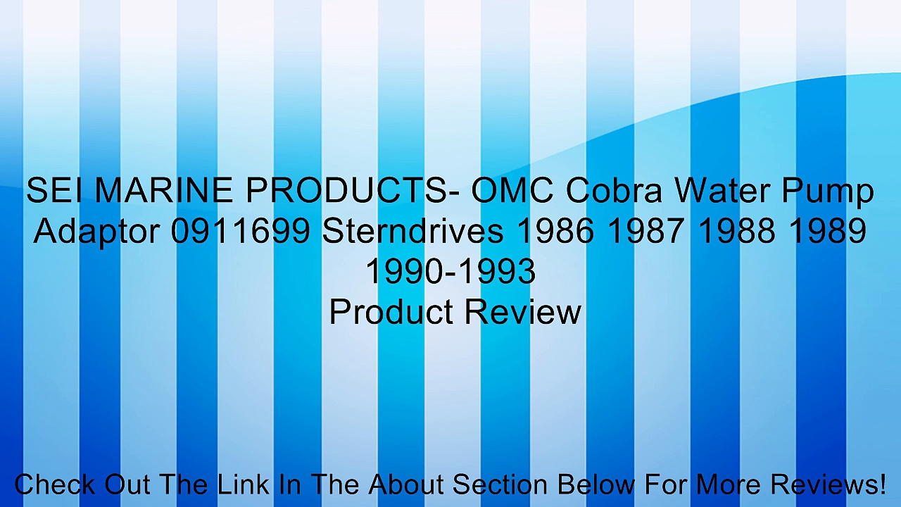 SEI MARINE PRODUCTS- OMC Cobra Water Pump Adaptor 0911699 Sterndrives 1986 1987 1988 1989 1990-1993 Review