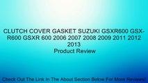 CLUTCH COVER GASKET SUZUKI GSXR600 GSX-R600 GSXR 600 2006 2007 2008 2009 2011 2012 2013 Review