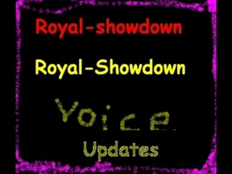 Royal-showdown updates