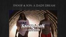 "ESPN Presents ""Snoop & Son: a Dad's Dream"" starring Snoop Dogg & Cordell Broadus Ep.3"