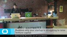 Reasons Why Your Startup is Struggling to Raise Venture Capital