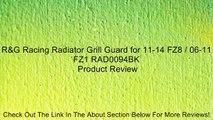 R&G Racing Radiator Grill Guard for 11-14 FZ8 / 06-11 FZ1 RAD0094BK Review