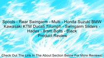 Spools - Rear Swingarm - Multi - Honda Suzuki BMW Kawasaki KTM Ducati Triumph - Swingarm Sliders - Hades - 8mm Bolts - Black Review