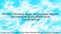 Yamaha 1100 Wave Raider Venture Stator Magneto 63m-85510-00-00 63n-85510-00-00 Review