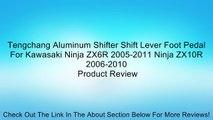 Tengchang Aluminum Shifter Shift Lever Foot Pedal For Kawasaki Ninja ZX6R 2005-2011 Ninja ZX10R 2006-2010 Review