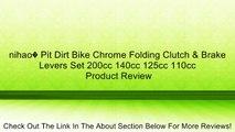 nihao� Pit Dirt Bike Chrome Folding Clutch & Brake Levers Set 200cc 140cc 125cc 110cc Review