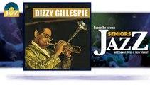 Dizzy Gillespie - Swing Low Swing Chariot (HD) Officiel Seniors Jazz