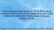 Holdwell Ignition Key Switch for 04 05 06 07 08 09 Yamaha YFZ450 YFZ 450 Dirt Bikes ATVs 2004 2005 2006 2007 2008 2009 Pit Bike Quad 4 Wheeler Review