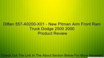 Diften 557-A0200-X01 - New Pitman Arm Front Ram Truck Dodge 2500 2000 Review