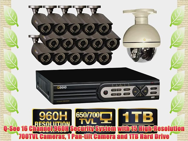Q-See 16 Channel 960H Security System with 15 High-Resolution 700TVL Cameras 1 Pan-tilt Camera