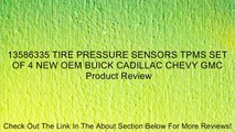 13586335 TIRE PRESSURE SENSORS TPMS SET OF 4 NEW OEM BUICK CADILLAC CHEVY GMC Review
