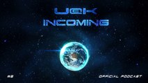 UCK- INCOMING #2 OFFICIAL PODCAST (Free Download On Itunes)