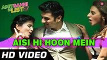 Aisi Hi Hoon Mein Video Song (Amit Sahni Ki List) Full HD