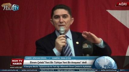 Ekrem Çelebi''Yeni Bir Türkiye Yeni Bir Anayasa'' dedi