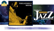Thelonious Monk - These Foolish Things (HD) Officiel Seniors Jazz