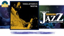 Thelonious Monk - Straight No Chaser (HD) Officiel Seniors Jazz