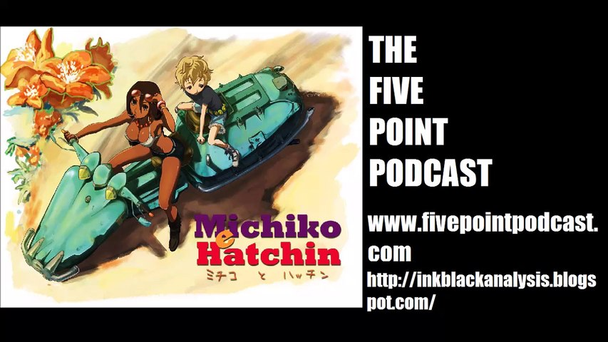 Five Point Podcast Episode 60: Michiko and Hatchin