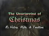 The Unwrapping of Christmas It's History,  Myths & Traditions