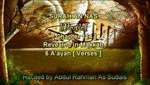 SURAH AN NAS [Chapter 114] Recited by AbdulRahman As Sudais