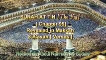 SURAH AT TIN [Chapter 95] Recited by AbdulRahman As Sudais