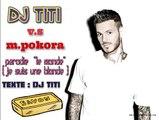 "parodie de m.pokora/DJ TITI ""le monde"" je suis une blonde"