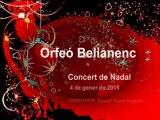 ORFEÓ BELIANENC, Concert de NADAL.  gener 2015 - 1a. Part