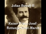 Johann Strauß II - Kaiser-Franz-Josef-Rettungs-Jubel-March, op.126