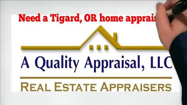 Tigard, Oregon Appraiser - A Quality Appraisal - 503.781.5646