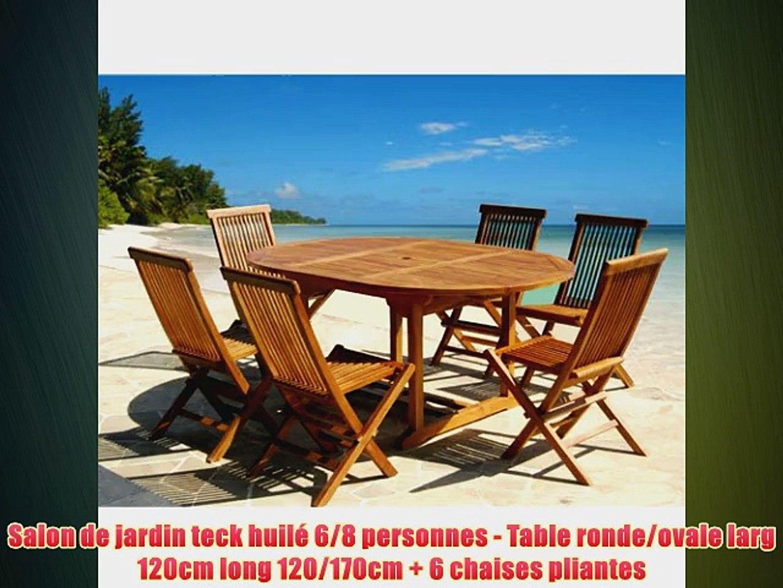Salon De Jardin Teck Huil 68 Personnes Table Rondeovale Larg 120cm Long 120170cm 6
