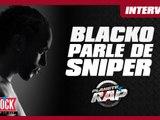 """Blacko """"Sniper, une amitié gâchée qui commence à se renouer"""""""